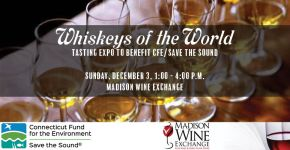 Charitable Spirits: Whiskey Tasting Expo to Benefit CFE/Save the Sound on 12/3!